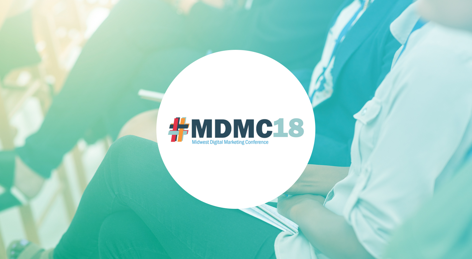 MDMC 2018 Midwest Digital Marketing Conference Recap Banner